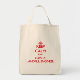 Keep Calm and Love a Landfill Engineer Bags