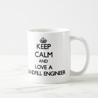 Keep Calm and Love a Landfill Engineer Classic White Coffee Mug