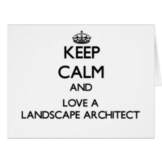 Keep Calm and Love a Landscape Architect Greeting Card
