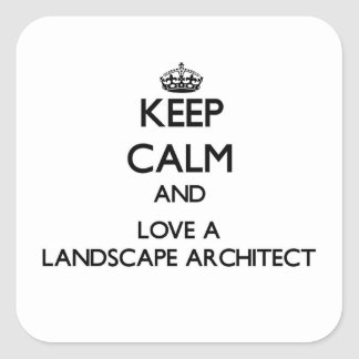 Keep Calm and Love a Landscape Architect Square Sticker
