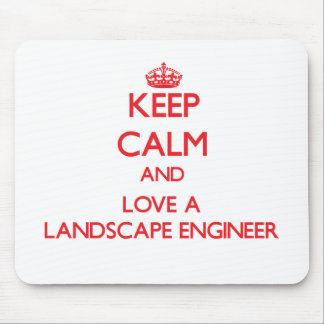 Keep Calm and Love a Landscape Engineer Mouse Pad