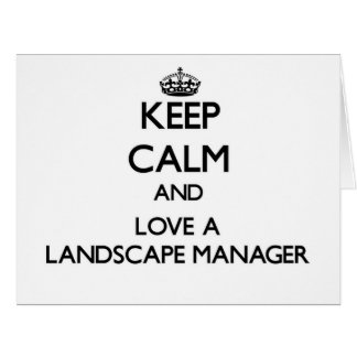 Keep Calm and Love a Landscape Manager Cards