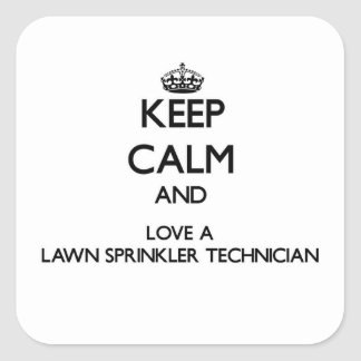 Keep Calm and Love a Lawn Sprinkler Technician Stickers