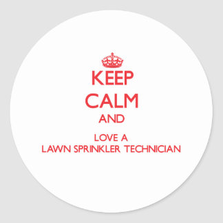 Keep Calm and Love a Lawn Sprinkler Technician Sticker
