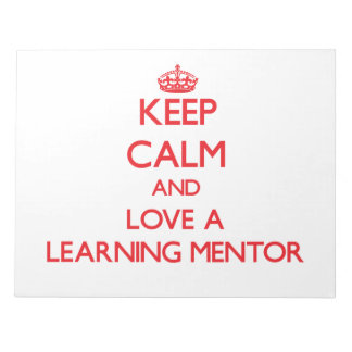 Keep Calm and Love a Learning Mentor Scratch Pad