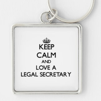 Keep Calm and Love a Legal Secretary Silver-Colored Square Keychain