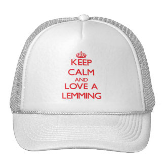 Keep calm and Love a Lemming Trucker Hats