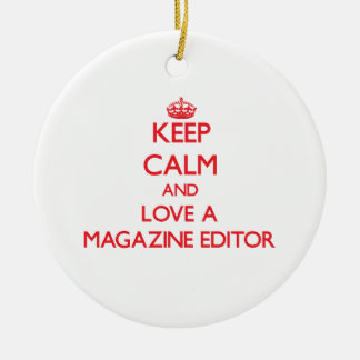 Keep Calm and Love a Magazine Editor Christmas Tree Ornament