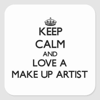 Keep Calm and Love a Make Up Artist Square Sticker