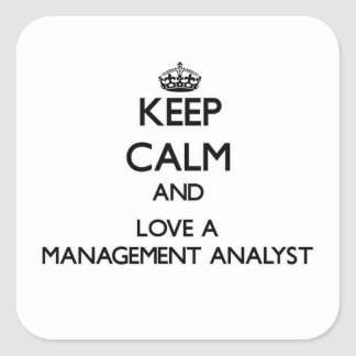 Keep Calm and Love a Management Analyst Square Sticker