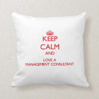 Keep Calm and Love a Management Consultant Pillow