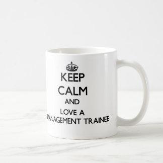 Keep Calm and Love a Management Trainee Mug