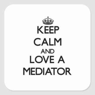 Keep Calm and Love a Mediator Square Stickers