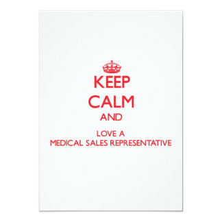 Keep Calm and Love a Medical Sales Representative Invites