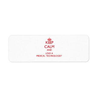 Keep Calm and Love a Medical Technologist Return Address Label