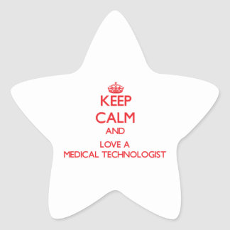 Keep Calm and Love a Medical Technologist Star Sticker