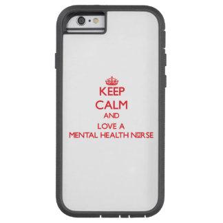 Keep Calm and Love a Mental Health Nurse iPhone 6 Case