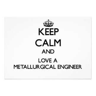 Keep Calm and Love a Metallurgical Engineer Custom Announcement