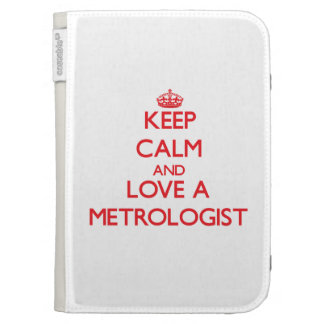 Keep Calm and Love a Metrologist Kindle Folio Cases
