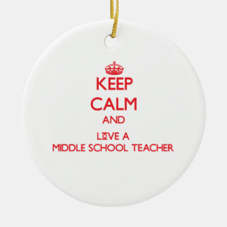 Keep Calm and Love a Middle School Teacher Double-Sided Ceramic Round Christmas Ornament