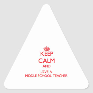 Keep Calm and Love a Middle School Teacher Triangle Sticker