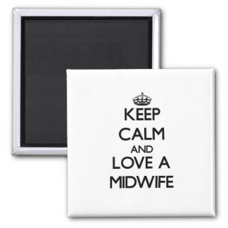 Keep Calm and Love a Midwife Magnet