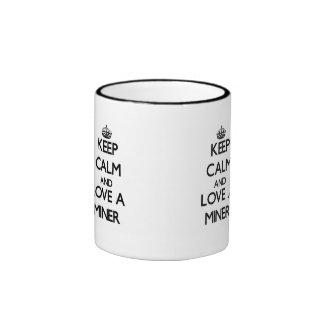 Keep Calm and Love a Miner Ringer Coffee Mug