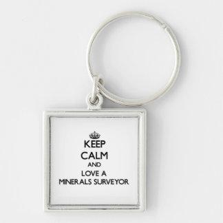 Keep Calm and Love a Minerals Surveyor Key Chains