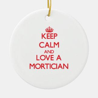 Keep Calm and Love a Mortician Ceramic Ornament