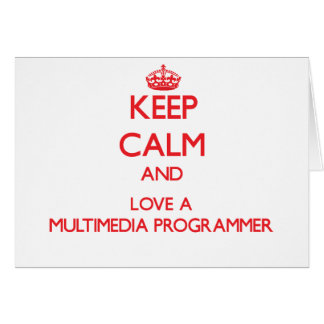 Keep Calm and Love a Multimedia Programmer Cards