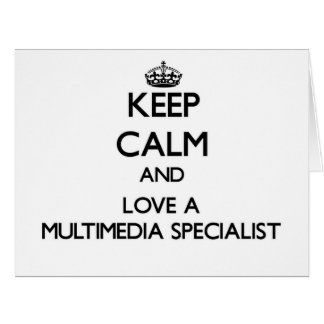 Keep Calm and Love a Multimedia Specialist Greeting Cards