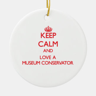 Keep Calm and Love a Museum Conservator Christmas Ornament