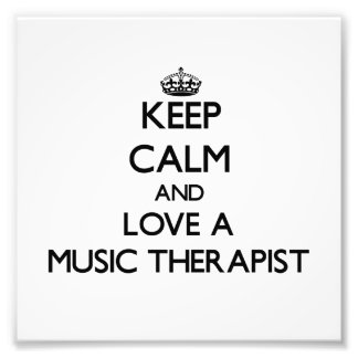 Keep Calm and Love a Music arapist Photo Art