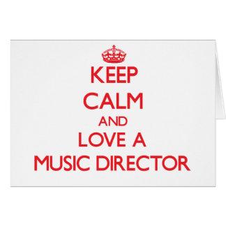 Keep Calm and Love a Music Director Greeting Card