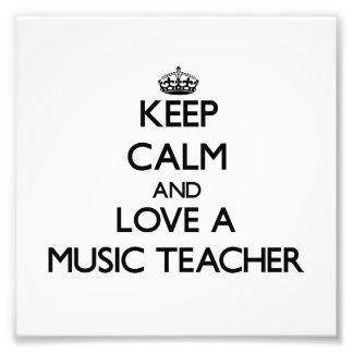 Keep Calm and Love a Music Teacher Photo Print