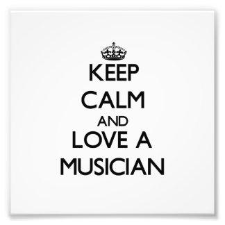 Keep Calm and Love a Musician Photo Print