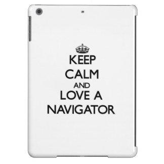 Keep Calm and Love a Navigator iPad Air Cases