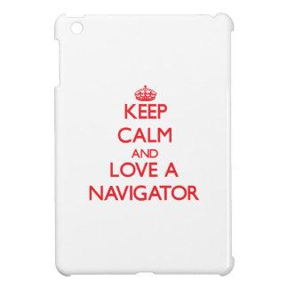 Keep Calm and Love a Navigator iPad Mini Cover