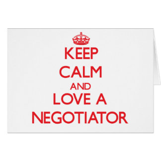 Keep Calm and Love a Negotiator Card