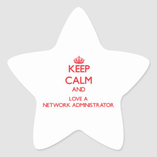Keep Calm and Love a Network Administrator Star Stickers