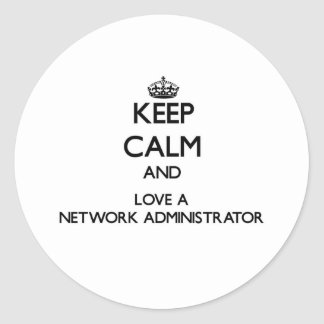 Keep Calm and Love a Network Administrator Stickers