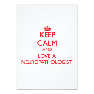 Keep Calm and Love a Neuropathologist Card