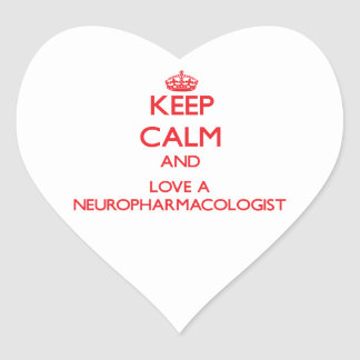 Keep Calm and Love a Neuropharmacologist Heart Sticker