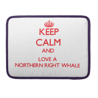 Keep calm and Love a Northern Right Whale Sleeve For MacBook Pro