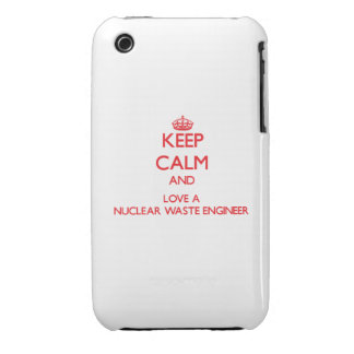 Keep Calm and Love a Nuclear Waste Engineer iPhone 3 Case-Mate Cases