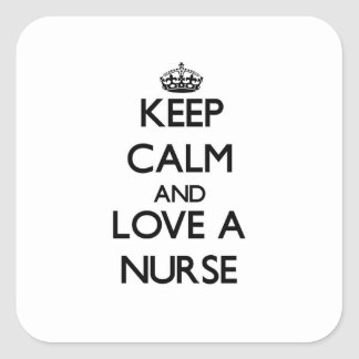 Keep Calm and Love a Nurse Square Sticker