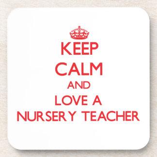 Keep Calm and Love a Nursery Teacher Drink Coasters