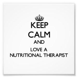 Keep Calm and Love a Nutritional arapist Photograph
