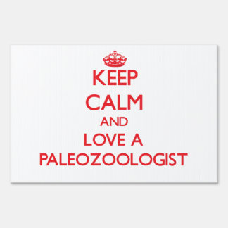 Keep Calm and Love a Paleozoologist Sign
