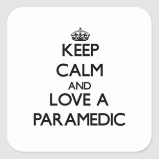 Keep Calm and Love a Paramedic Square Sticker